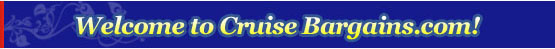 Cruise Bargains on all cruise lines